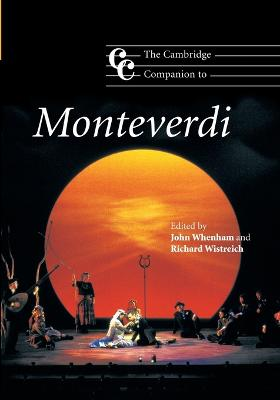 The Cambridge Companion to Monteverdi by John Whenham