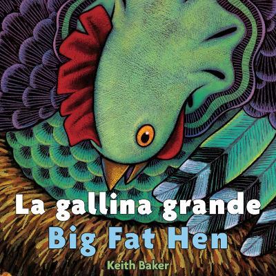 La Gallina Grande: Big Fat Hen Spanish/English by Keith Baker