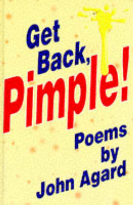 Get Back, Pimple! by John Agard