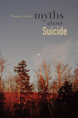 Myths About Suicide by Thomas Joiner