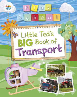 Little Ted's Big Book of Transport by Play School