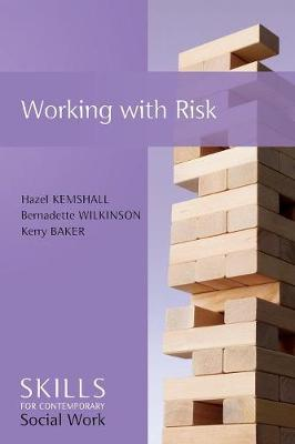 Working with Risk - Skills for Contemporary Socialwork by Hazel Kemshall