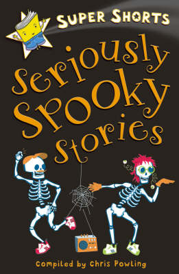 Seriously Spooky Stories by Chris Powling