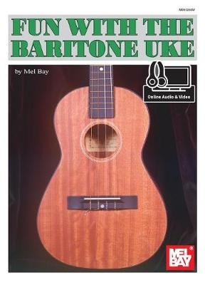 Fun with the Baritone Uke by Mel Bay