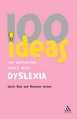 100 Ideas for Supporting Pupils with Dyslexia by Gavin Reid