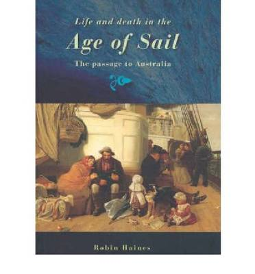 Life and Death in the Age of Sail by Robin F. Haines