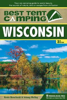 Best Tent Camping: Wisconsin by Kevin Revolinski