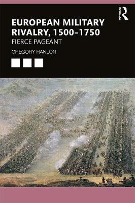 European Military Rivalry, 1500-1750: Fierce Pageant book