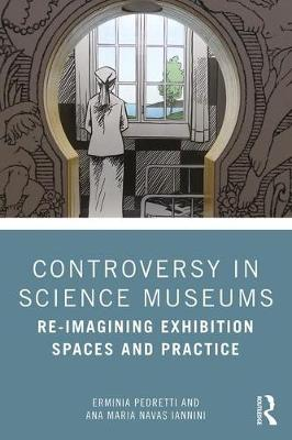 Controversy in Science Museums: Re-imagining Exhibition Spaces and Practice book