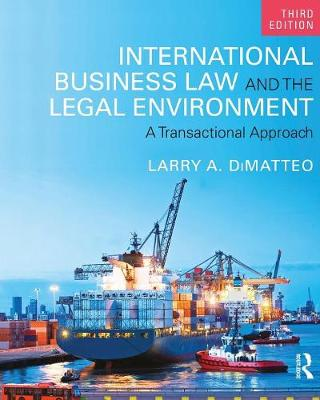 International Business Law and the Legal Environment by Larry A. DiMatteo