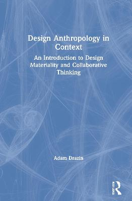 Anthropology and Design by Adam Drazin