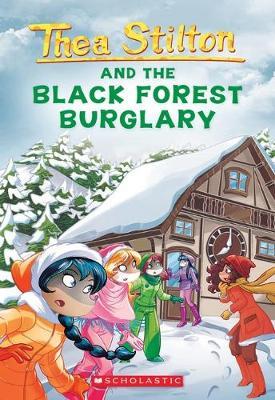 Thea Stilton #30: the Black Forest Burglary by Thea Stilton