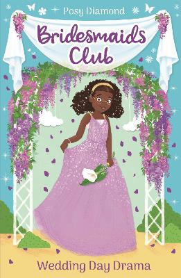 Bridesmaids Club: Wedding Day Drama: Book 4 by Posy Diamond