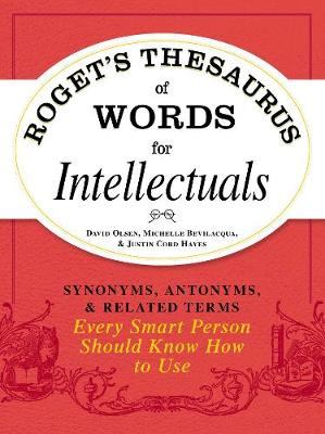 Roget's Thesaurus of Words for Intellectuals by David Olsen