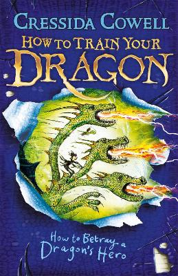 How to Train Your Dragon: How to Betray a Dragon's Hero by Cressida Cowell