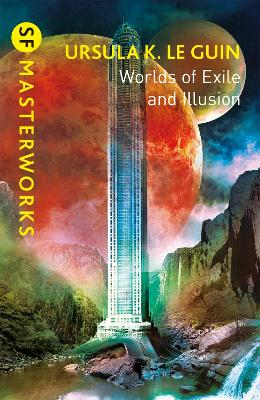 Worlds of Exile and Illusion: Rocannon's World, Planet of Exile, City of Illusions by Ursula K. Le Guin