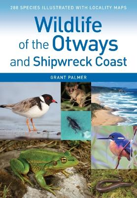 Wildlife of the Otways and Shipwreck Coast book