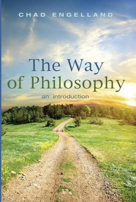 The Way of Philosophy by Assistant Professor Chad Engelland