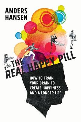 Real Happy Pill by Anders Hansen