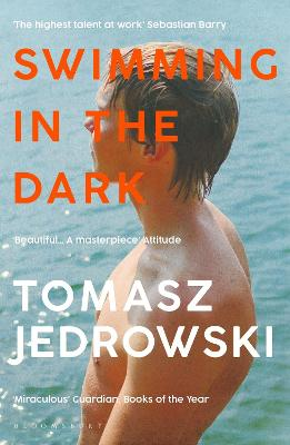 Swimming in the Dark: 'One of the most astonishing contemporary gay novels we have ever read ... A masterpiece' - Attitude by Tomasz Jedrowski