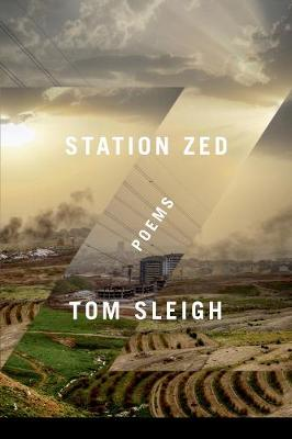 Station Zed by Tom Sleigh