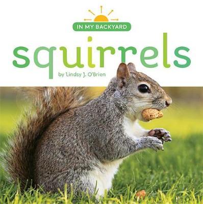 Squirrels by Lindsy J O'Brien