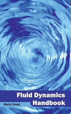 Fluid Dynamics Handbook by Maria Forest