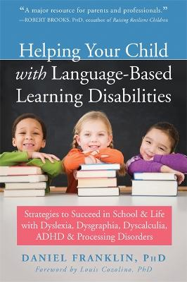Helping Your Child with Language Based Learning Disabilities by Daniel Franklin