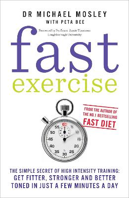 Fast Exercise by Michael Mosley