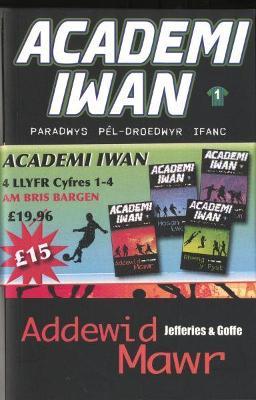 Academi Iwan: Pecyn 4 Llyfr by Cindy Jefferies