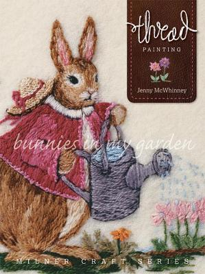 Thread Painting: Bunnies in My Garden by Jenny McWhinney