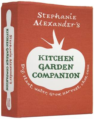 Stephanie Alexander's Kitchen Garden Companion by Stephanie Alexander