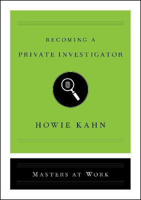 Becoming a Private Investigator by Howie Kahn