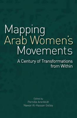 Mapping Arab Women's Movements by Pernille Arenfeldt