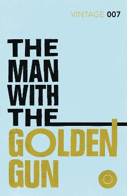 Man with the Golden Gun by Ian Fleming