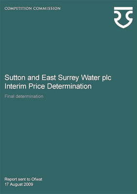 Sutton and East Surrey Water Plc Interim Price Determination by Great Britain: Competition Commission