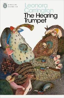 Hearing Trumpet by Leonora Carrington