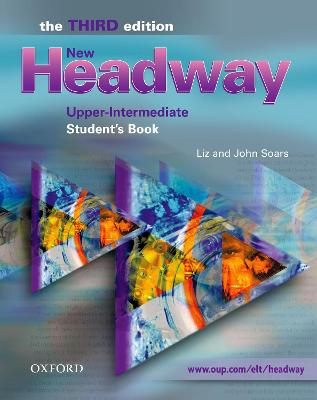 New Headway: Upper-Intermediate Third Edition: Student's Book by Liz Soars