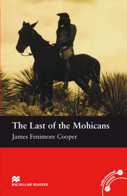 The The Last of the Mohicans Last of the Mohicans Macmillan reader beginner without CD Beginner by James Fenimore Cooper