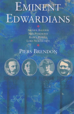 Eminent Edwardians by Piers Brendon