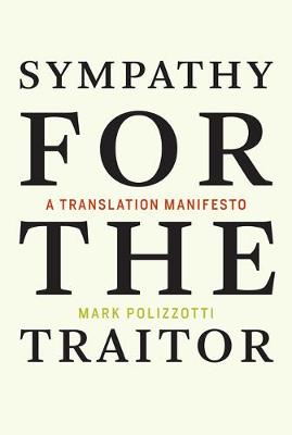 Sympathy for the Traitor by Mark Polizzotti