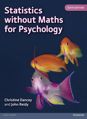 Statistics Without Maths for Psychology by Christine Dancey