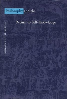 Philosophy and the Return to Self-Knowledge by Donald Phillip Verene