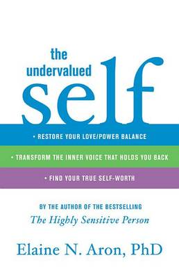 The Undervalued Self by Elaine N Aron