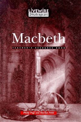 Livewire Shakespeare Macbeth Teacher's Resource Book Teacher's Resource Book by Phil Page