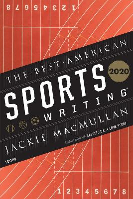 Best American Sports Writing 2020 by Edited by Jackie MacMullan