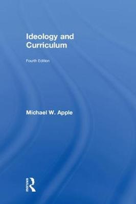 Ideology and Curriculum by Michael W. Apple
