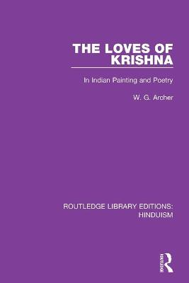 The Loves of Krishna: In Indian Painting and Poetry book