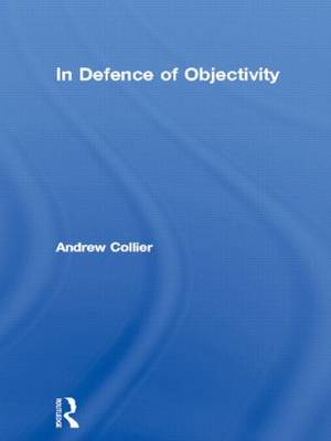 In Defence of Objectivity by Andrew Collier