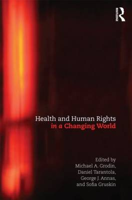 Health and Human Rights in a Changing World by Michael Grodin